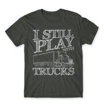 I still play with trucks Póló