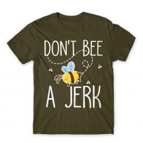 Don't bee a jerk Póló